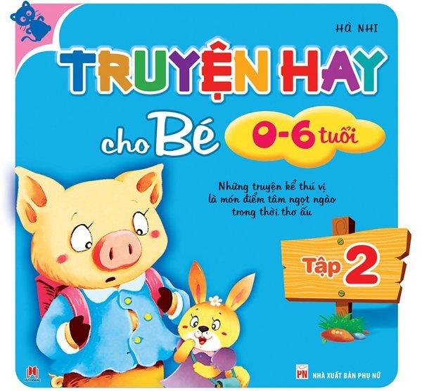 Truyện hay cho bé từ 0-6 tuổi tập 2