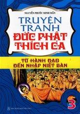 Truyện Tranh Đức Phật Thích Ca - Từ Hành Đạo Đến Niết Bàn