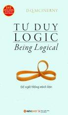 Tư Duy Logic (Being Logical) - Để Nghĩ Thông Minh Hơn