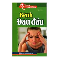 Tủ Sách Y Học Phổ Thông - Bệnh Đau Đầu
