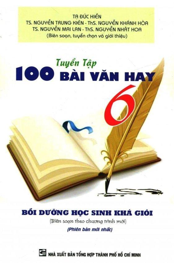 Tuyển Tập 100 Bài Văn Hay 6 - Nhiều Tác Giả