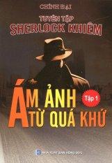 Tuyển Tập Sherlock Khiêm - Tập 1: Ám Ảnh Từ Quá Khứ - Chính Đại