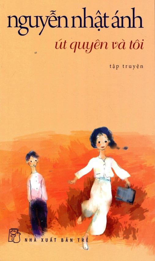 Út Quyên Và Tôi (Tái Bản 2014) – Nguyễn Nhật Ánh