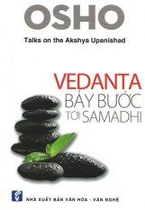 Vedanta: Bảy Bước Tới Samadhi - Osho,Nguyễn Đình Hách,Nguyễn Tiến Quang