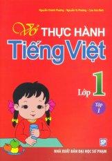 Vở Thực Hành Tiếng Việt Lớp 1 - Tập 1 - Nhiều Tác Giả