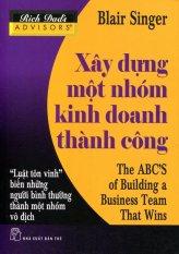 Xây Dựng Một Nhóm Kinh Doanh Thành Công - Blair Singer, Thiên Kim