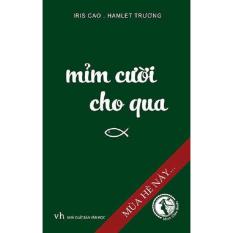 Mỉm Cười Cho Qua - Iris Cao và Hamlet Trương