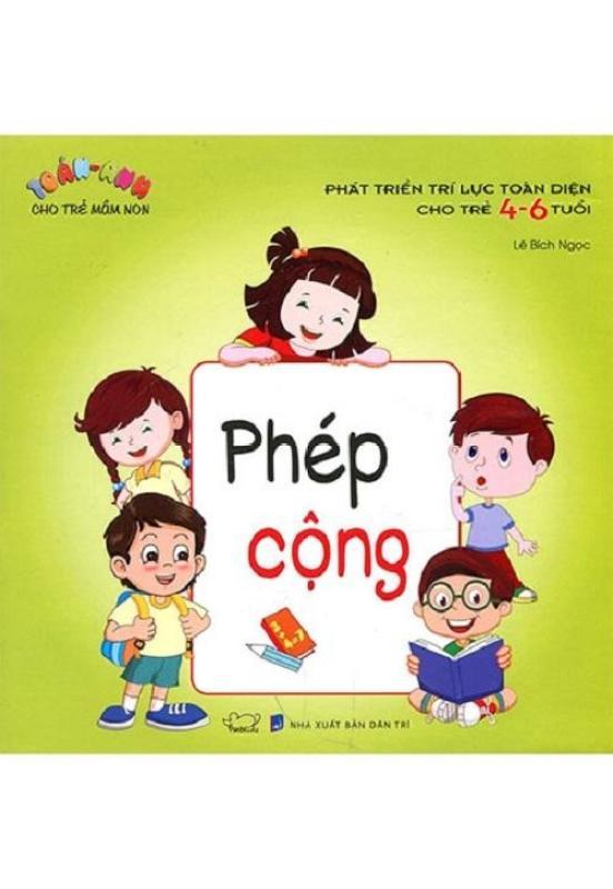 Mua Sách trẻ em Phát triển trí lực toàn diện cho bé 4-6 tuổi - Phép Cộng