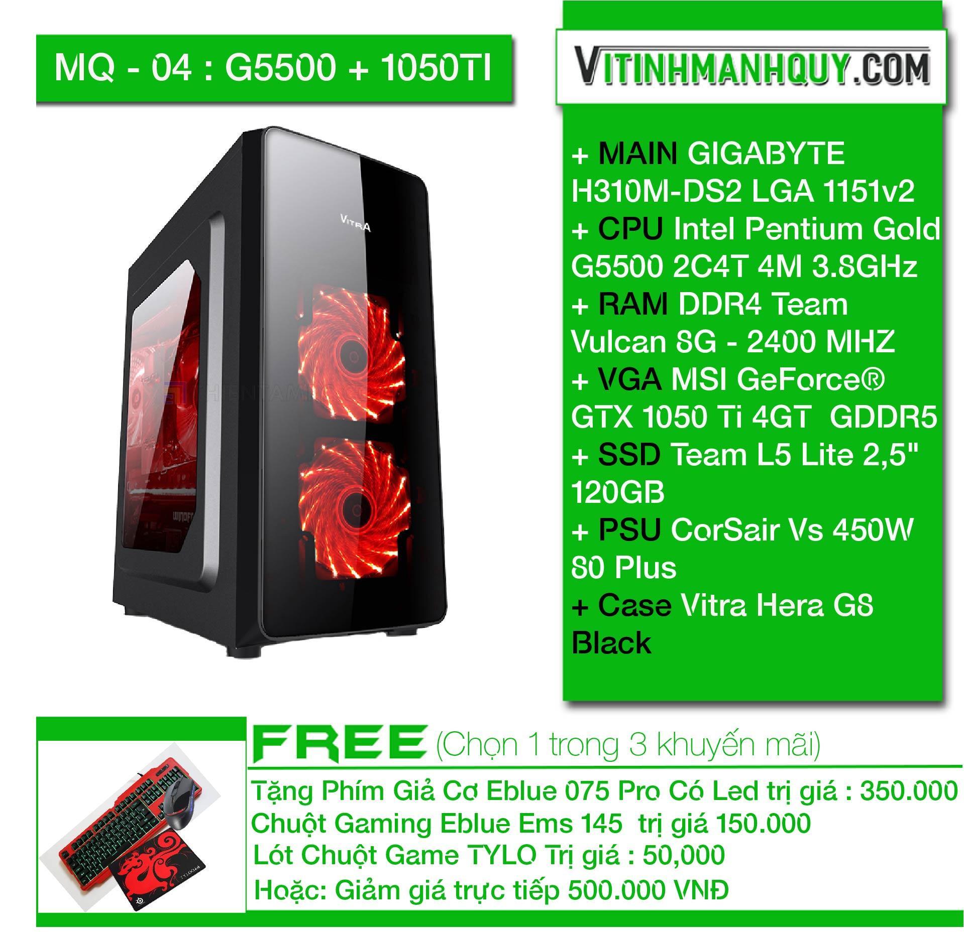 Hình ảnh MQ04G5500+1050TI - May bo HI END chuyen game - CaseVitra Hera G8 Black - DDR4 Team Vulcan 8G - 2400 MHZ - SSD Team L5 Lite 2,5
