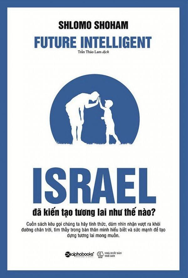 Mua Israel Đã Kiến Tạo Tương Lai Như Thế Nào? - Shlomo Shoham,Trần Thảo Lam