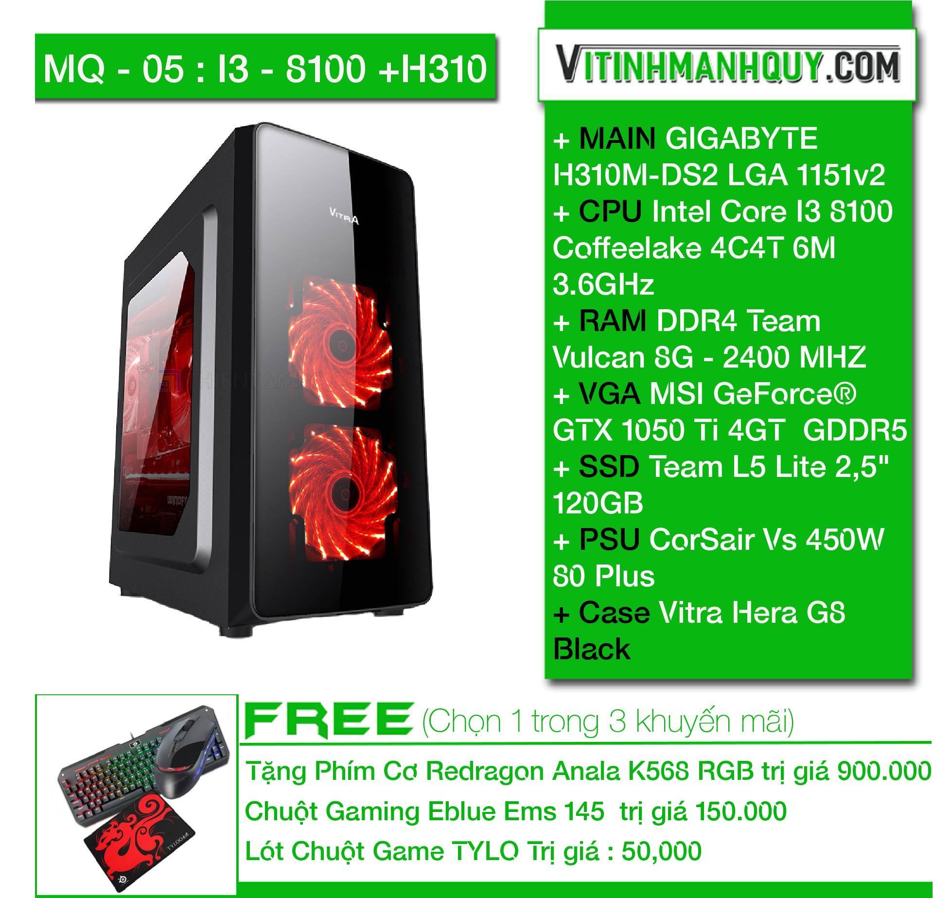 Hình ảnh MQ05I38100H310 - may bo HI END chuyen game - CaseVitra Hera G8 Black - Intel Core I3 8100 Coffeelake 4C4T 6M 3.6GHz - DDR4 Team Vulcan 8G - 2400 MHZ - SSD Team L5 Lite 2,5