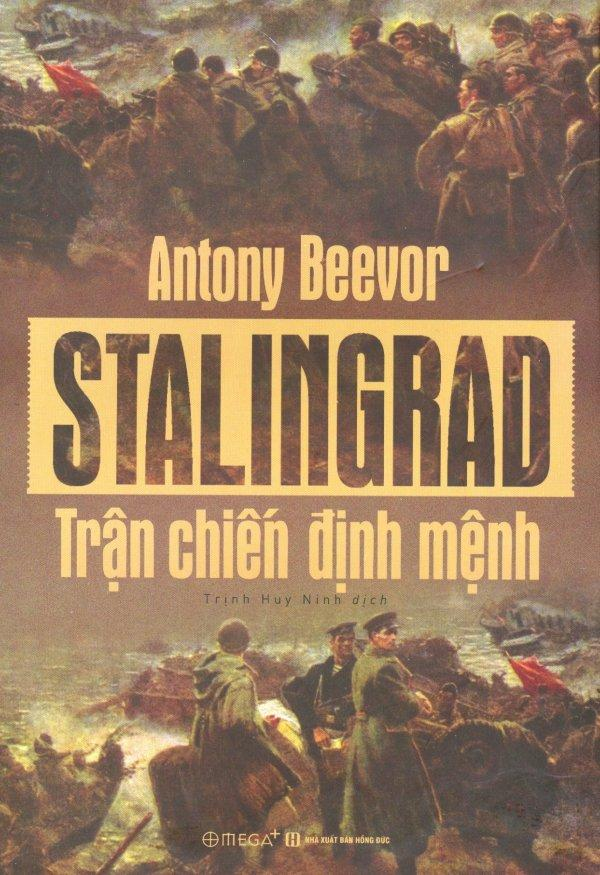Mua Stalingrad - Trận Chiến Định Mệnh - Antony Beevor,Trịnh Huy Ninh