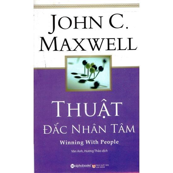 Mua Thuật Đắc Nhân Tâm - John C. Maxwell - NXB Alphabooks