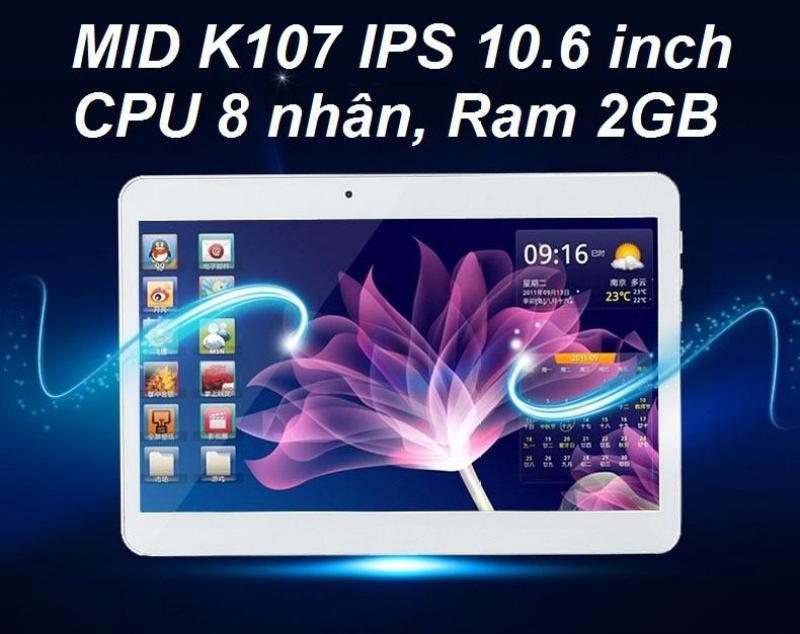 Máy tính bảng MID K107 LCD 10.6 inch, Ram 2GB, Cpu 8 Nhân gắn Sim 3G, Android 7.0