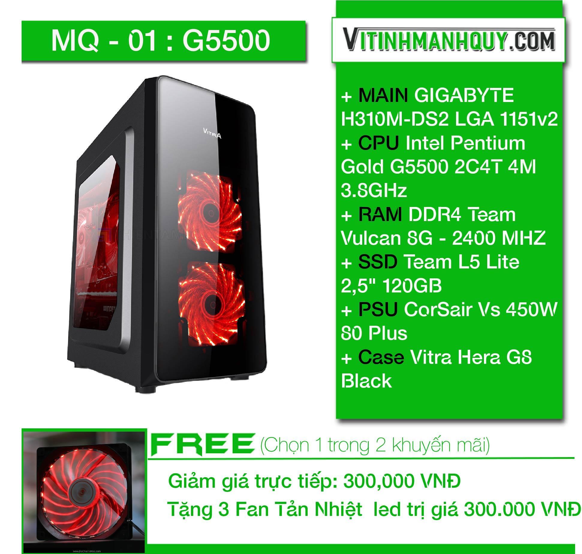 Hình ảnh MQ01G5500 - May bo HI END chuyen game - CaseVitra Hera G8 Black - Intel Pentium Gold G5500 2C4T 4M 3.8GHz - DDR4 Team Vulcan 8G - 2400 MHZ - SSD Team L5 Lite 2,5