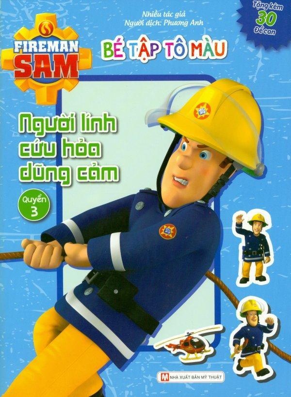 Mua Fireman Sam - Bé Tập Tô Màu - Người Lính Cứu Hỏa Dũng Cảm (Quyển 3) - Nhiều Tác Giả,Phương Anh