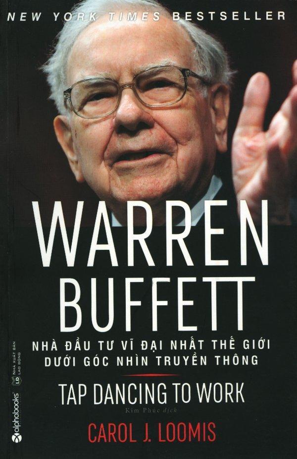 Mua Warren Buffett - Nhà Đầu Tư Vĩ Đại Nhất Thế Giới Dưới Góc Nhìn Truyền Thông - Kim Phúc,Carol J. Loomis