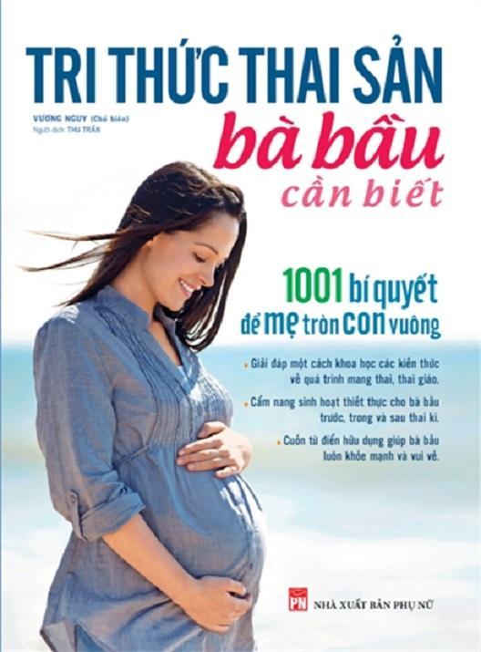 Mua Tri thức thai sản bà bầu cần biết - 1001 bí quyết để Mẹ tròn con vuông
