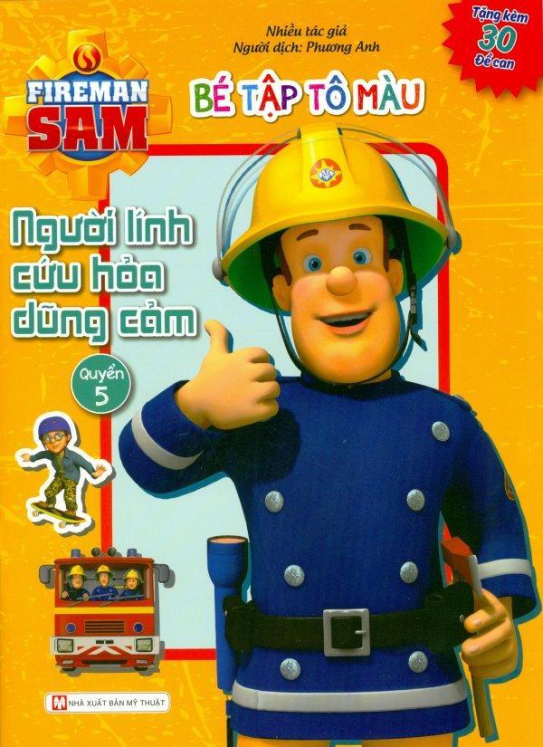 Mua Fireman Sam - Bé Tập Tô Màu - Người Lính Cứu Hỏa Dũng Cảm (Quyển 5) - Nhiều Tác Giả,Phương Anh