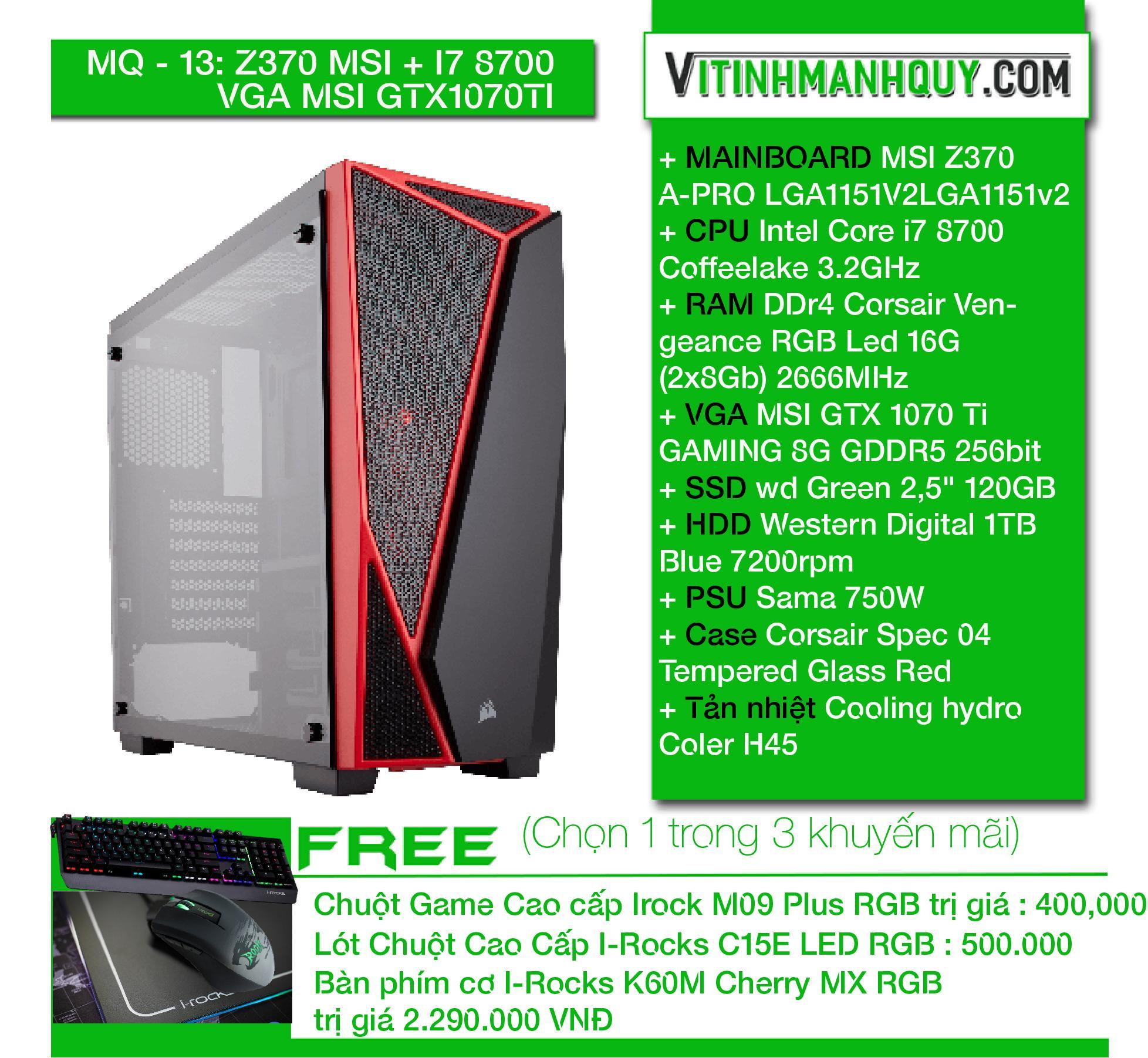Hình ảnh MQ13Z370 MSI + VGA MSI GTX1070TI + I7 8700 - may bo HIEND chuyen game - CaseCorsair Spec 04 Tempered Glass Red - Intel Core i7 8700 Coffeelake 3.2GHz - DDr4 Corsair Vengeance RGB Led 16G (2x8Gb) 2666MHz - SSD wd Green 2,5