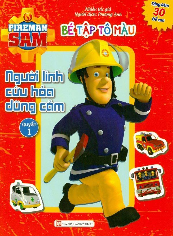 Mua Fireman Sam - Bé Tập Tô Màu - Người Lính Cứu Hỏa Dũng Cảm (Quyển 1) - Nhiều Tác Giả,Phương Anh