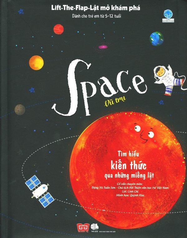 Mua Space - Vũ Trụ (Lift-The-Flap-Lật Mở Khám Phá) - Đặng Vũ Tuấn Sơn,Linh Chi,Quỳnh Rùa