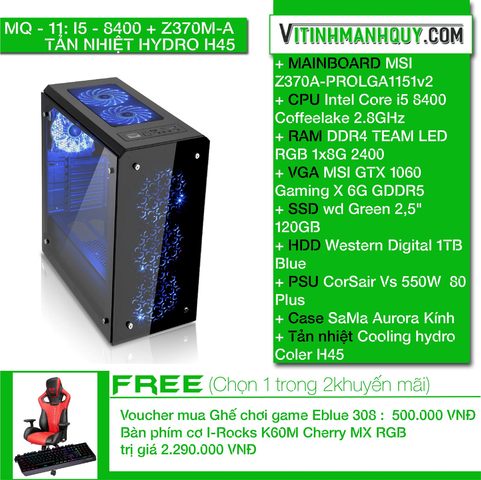 Hình ảnh MQ11I5-8400 + Z370M-A + TẢN NHIỆT HYDRO H45 - may bo HIEND chuyen game - Case SaMa Aurora Kính - Intel Corei5 8400Coffeelake 2.8GHz - DDR4TEAM LED RGB1x8G2400 - SSD wd Green 2,5