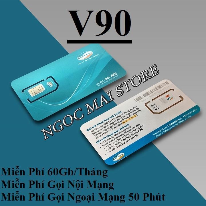 Bán Mua Sim 4G Viettel V90 Km 60Gb Va Gọi Miễn Phi Việt Nam