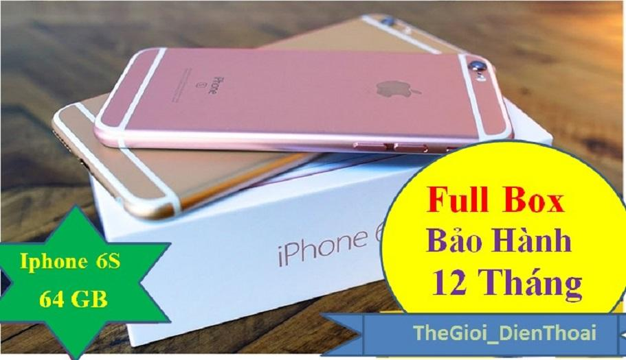 Cửa Hàng Bán Iphone 6S 64Gb Quốc Tế Bảo Hanh 12 Thang