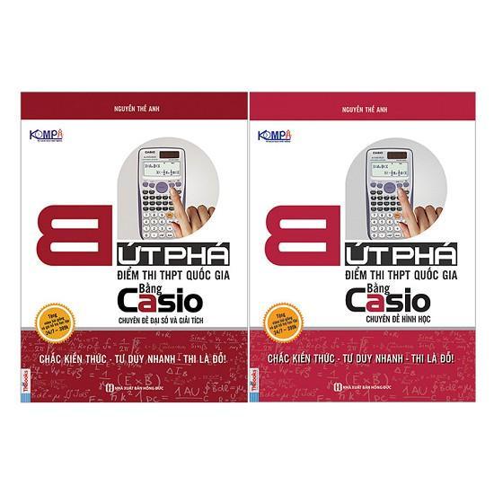 Mua Combo Bứt Phá THPTQG Bằng Casio (Chuyên đề hình học và Đại số , i tích) (Trọn Bộ 2 Quyển)