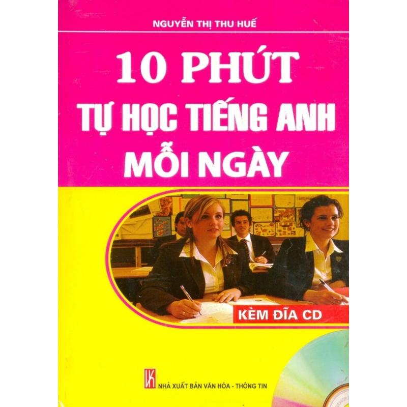 Mua 10 Phút Tự Học Tiếng Anh Mỗi Ngày - Nguyễn Thị Thu Huế (Kèm 1 CD )