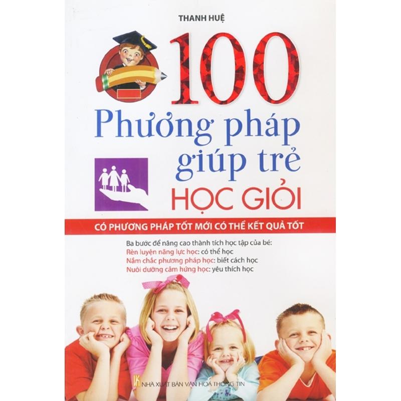 Mua 100 Phương Pháp Giúp Trẻ Học Giỏi - Thanh Huệ