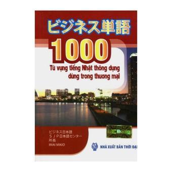 1000 từ vựng tiếng nhật thông dụng dùng cho thương mại - 8259945 , MC188MEAA33SELVNAMZ-5411517 , 224_MC188MEAA33SELVNAMZ-5411517 , 55000 , 1000-tu-vung-tieng-nhat-thong-dung-dung-cho-thuong-mai-224_MC188MEAA33SELVNAMZ-5411517 , lazada.vn , 1000 từ vựng tiếng nhật thông dụng dùng cho thương mại