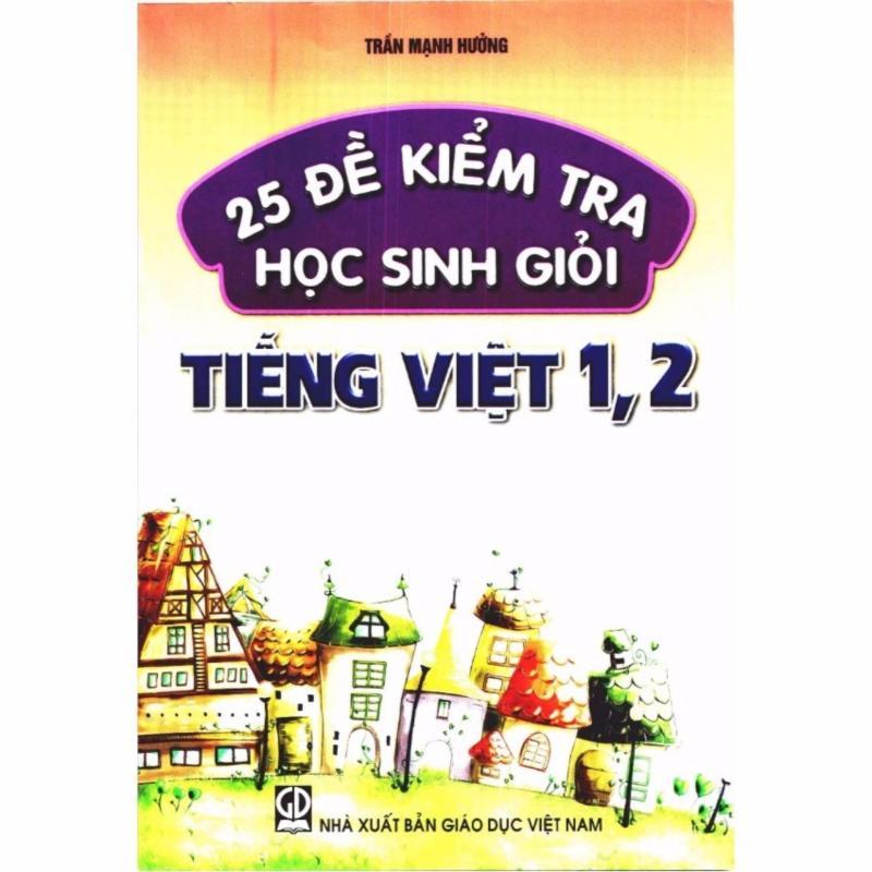 Mua 25 Đề Kiểm Tra Học Sinh Giỏi Tiếng Việt 1,2