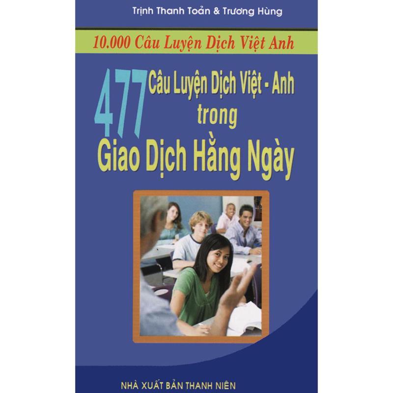 Mua 477 câu luyện dịch Việt - Anh trong giao dịch hàng ngày