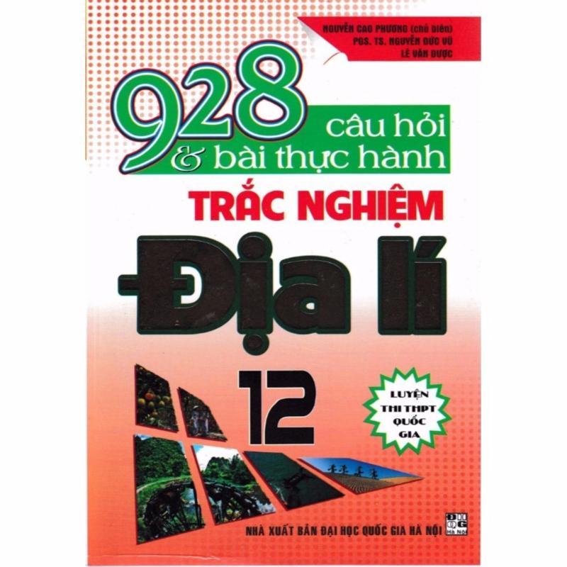 Mua 928 Câu Hỏi Và Bài Thực Hành Trắc Nghiệm Địa 12