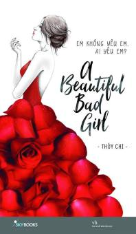 A Beautiful Bad Girl (Em Không Yêu Em, Ai Yêu Em?) - 8737238 , SK656MEAA0ZXEBVNAMZ-1372565 , 224_SK656MEAA0ZXEBVNAMZ-1372565 , 82000 , A-Beautiful-Bad-Girl-Em-Khong-Yeu-Em-Ai-Yeu-Em-224_SK656MEAA0ZXEBVNAMZ-1372565 , lazada.vn , A Beautiful Bad Girl (Em Không Yêu Em, Ai Yêu Em?)