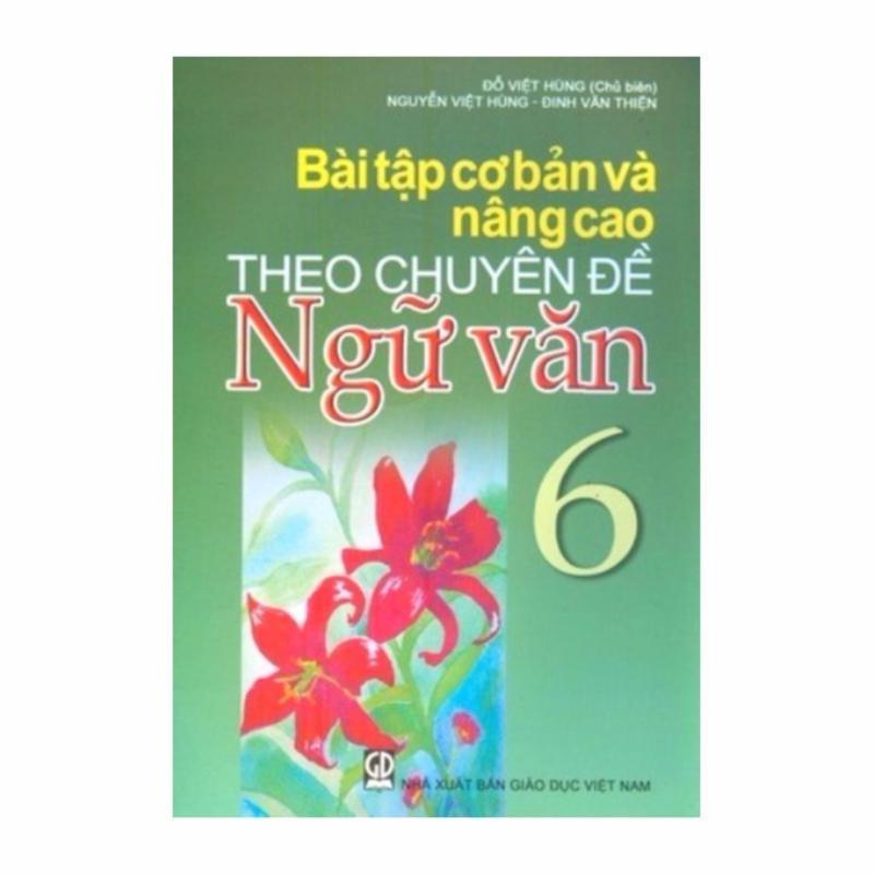 Mua Bài Tập Cơ Bản Và Nâng Vao Theo Chuyên Đề Ngữ Văn 6