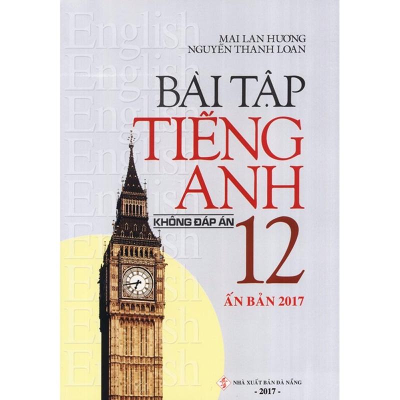 Mua Bài tập tiếng Anh lớp 12 - Có đáp án - Mai Lan Hương (Ấn bản 2017)
