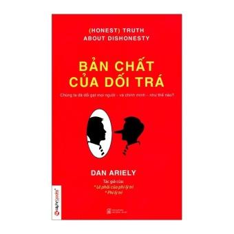 Bản Chất Của Dối Trá (Tái Bản 2015) - Dan Ariely