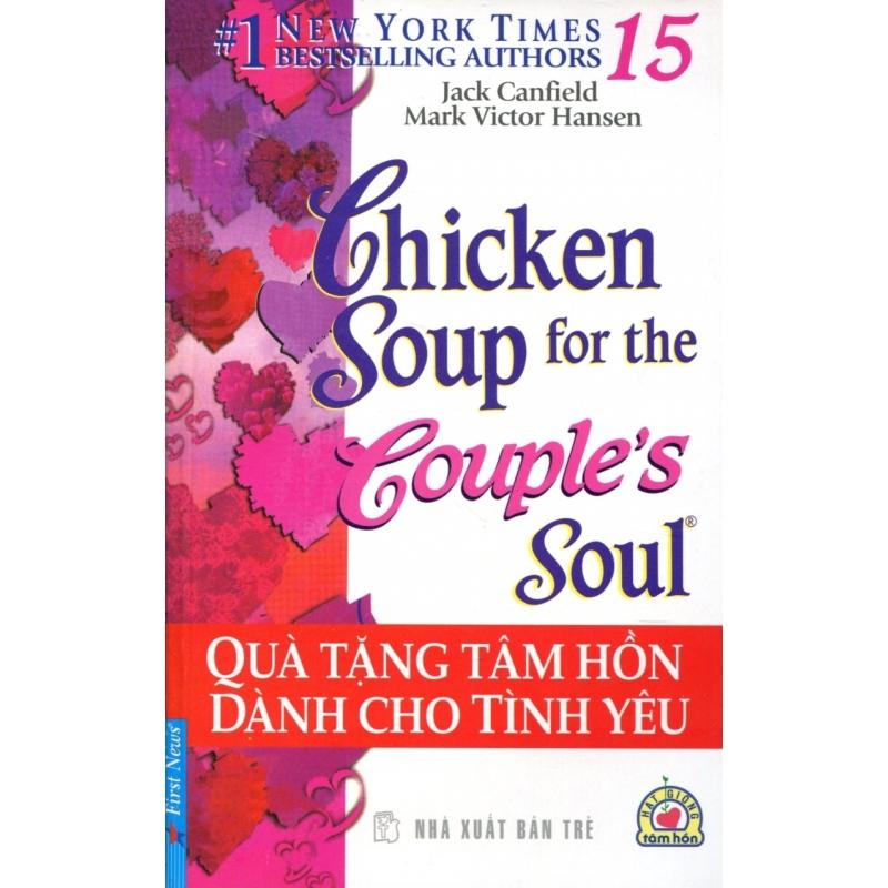 Mua Chicken Soup 15 - Quà Tặng Tâm Hồn Dành Cho Tình Yêu - Jack Canfield, Mark Victor Hansen, First News