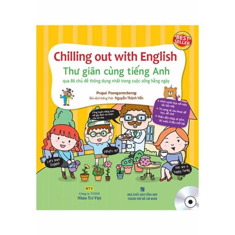 Mua Chilling Out With English - Thư Giãn Cùng Tiếng Anh (Kèm CD)