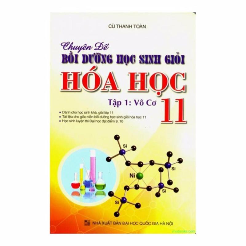 Mua Chuyên Đề Bồi Dưỡng Học Sinh Giỏi Hóa Học T1 Vô Cơ 11