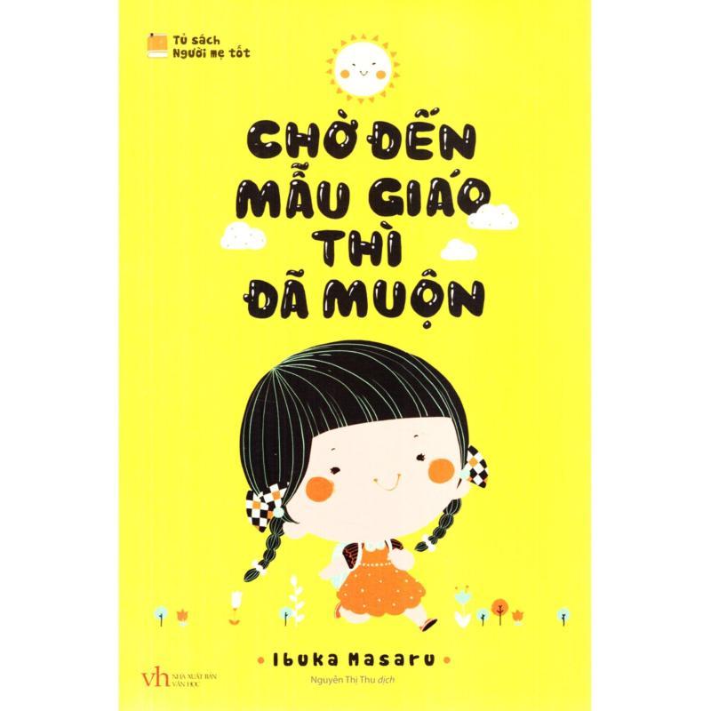 Mua Combo 2 cuốn Chờ đến mẫu giáo thì đã muộn, Chiến lược của mẹ thay đổi cuộc đời con