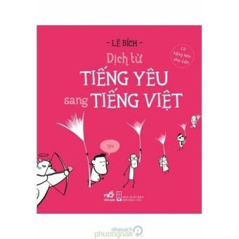 Dịch Từ Tiếng Yêu Sang Tiếng Việt - 8685553 , PH186MEAA7CVIIVNAMZ-13603842 , 224_PH186MEAA7CVIIVNAMZ-13603842 , 67000 , Dich-Tu-Tieng-Yeu-Sang-Tieng-Viet-224_PH186MEAA7CVIIVNAMZ-13603842 , lazada.vn , Dịch Từ Tiếng Yêu Sang Tiếng Việt