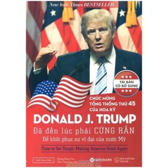 Donald J. Trump - Đã Đến Lúc Phải Cứng Rắn Để Khôi Phục Sự Vĩ ĐạiCủa Nước Mỹ (Tái bản có bổ sung) - 8686107 , PH186MEAA7DWFLVNAMZ-13658090 , 224_PH186MEAA7DWFLVNAMZ-13658090 , 99000 , Donald-J.-Trump-Da-Den-Luc-Phai-Cung-Ran-De-Khoi-Phuc-Su-Vi-DaiCua-Nuoc-My-Tai-ban-co-bo-sung-224_PH186MEAA7DWFLVNAMZ-13658090 , lazada.vn , Donald J. Trump - Đã Đến Lúc P