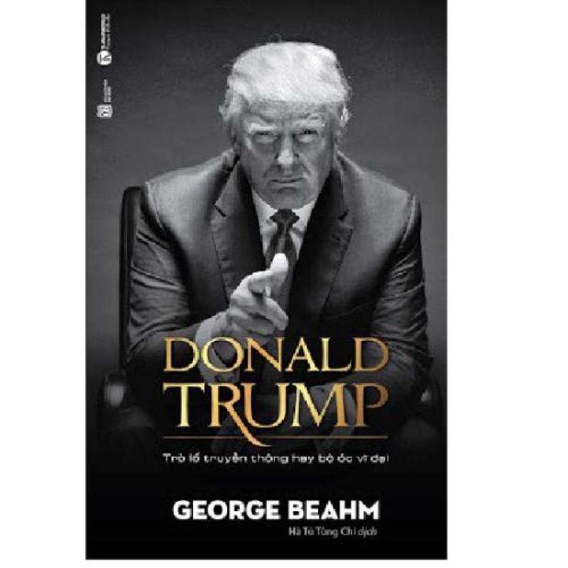 Mua Donald Trump- Trò lố truyền thông hay bộ óc vĩ đại