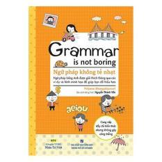 Báo Giá Grammar Is Not Boring – Ngữ Pháp Không Tẻ Nhạt