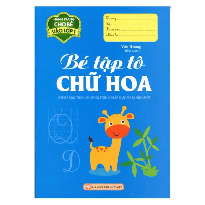 Mua Hành Trang Cho Bé Vào Lớp 1 - Bé Tập Tô Chữ Hoa