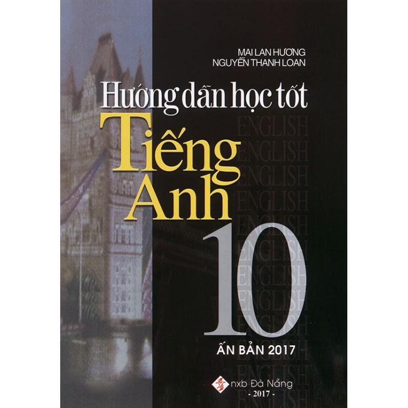 Mua Hướng dẫn học tốt tiếng Anh 10 - Mai Lan Hương (Ấn bản 2017)